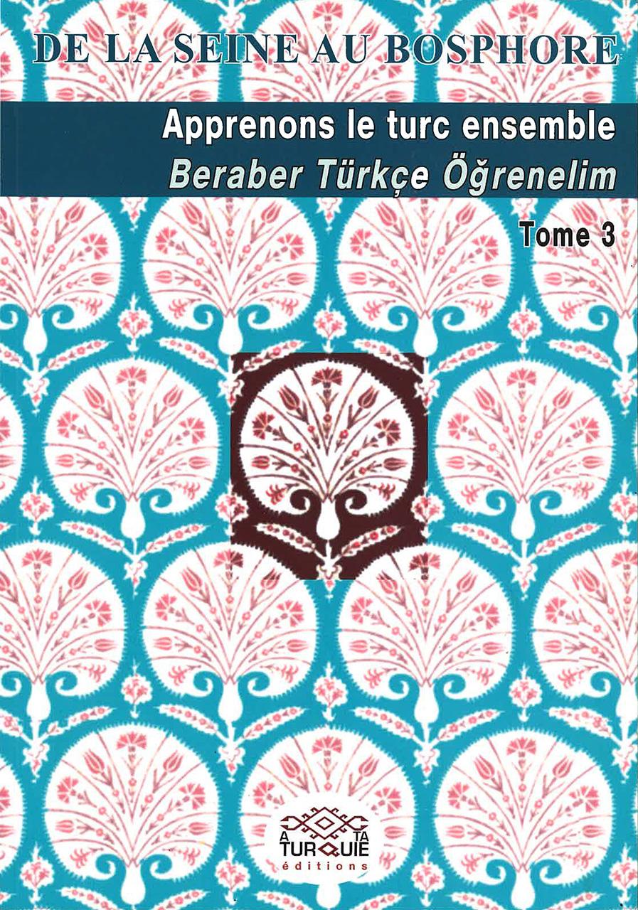 Apprenons le turc ensemble Tome III